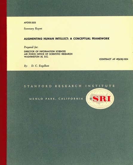 "Doug's seminal vision (1962) ""Augmenting Human Intellect: A Conceptual Framework"""